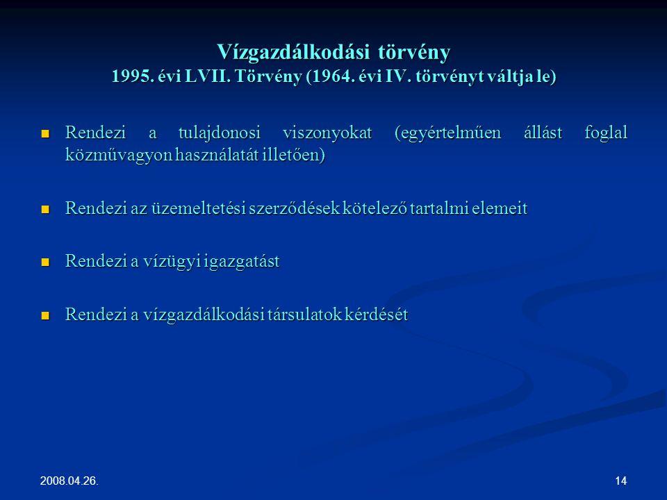 2008.04.26. 14 Vízgazdálkodási törvény 1995. évi LVII.