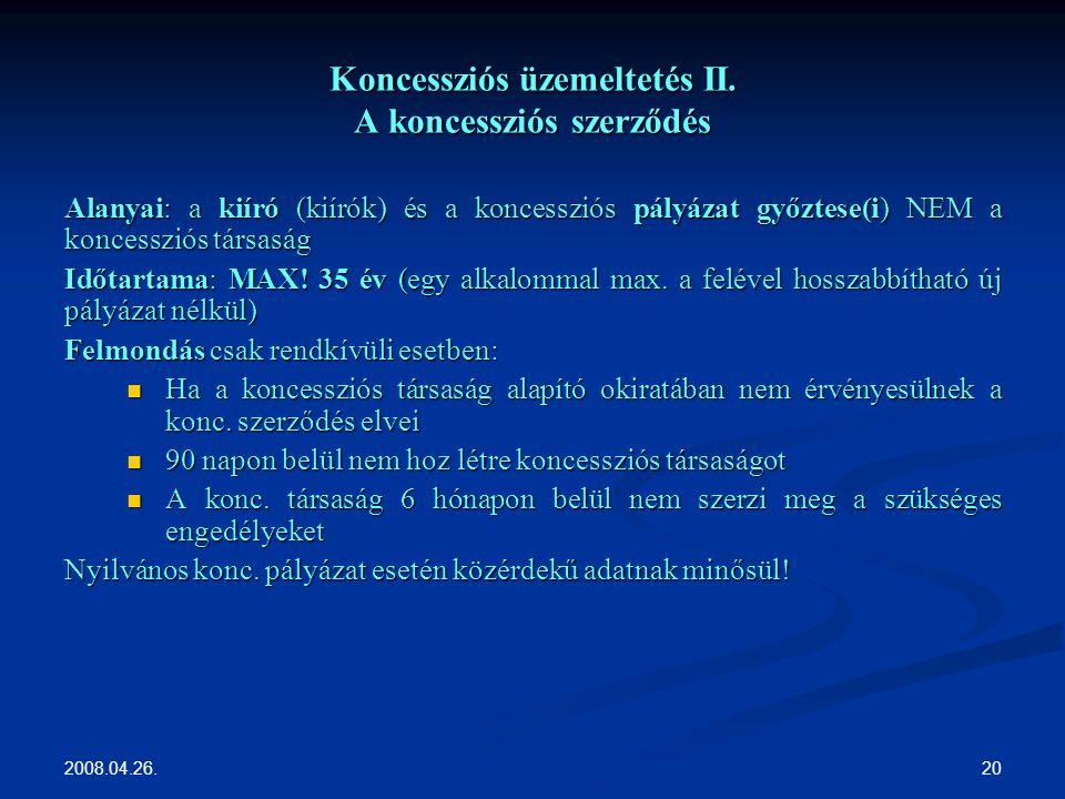 2008.04.26. 20 Koncessziós üzemeltetés II.