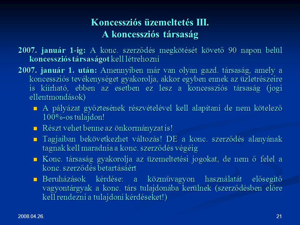 2008.04.26. 21 Koncessziós üzemeltetés III. A koncessziós társaság 2007.