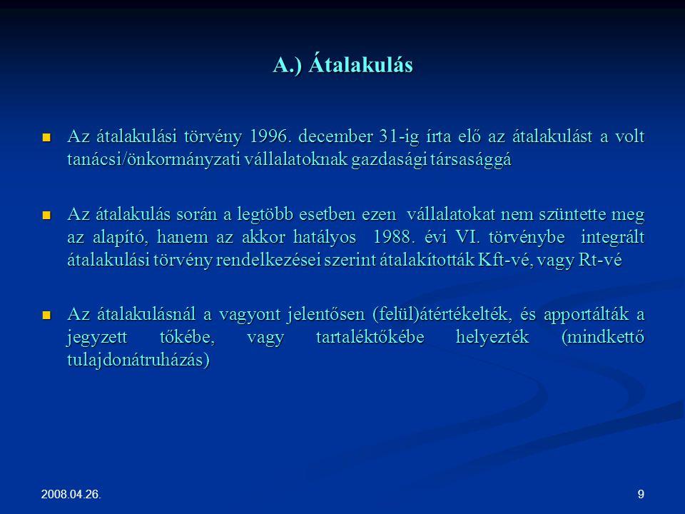 2008.04.26. 9 A.) Átalakulás Az átalakulási törvény 1996.