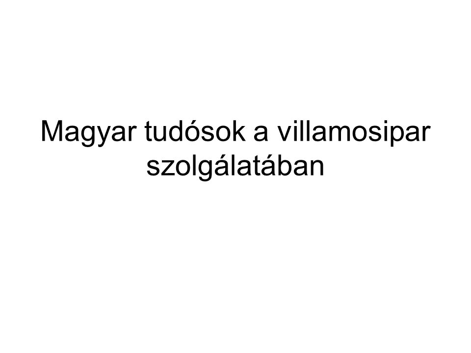 Magyar tudósok a villamosipar szolgálatában