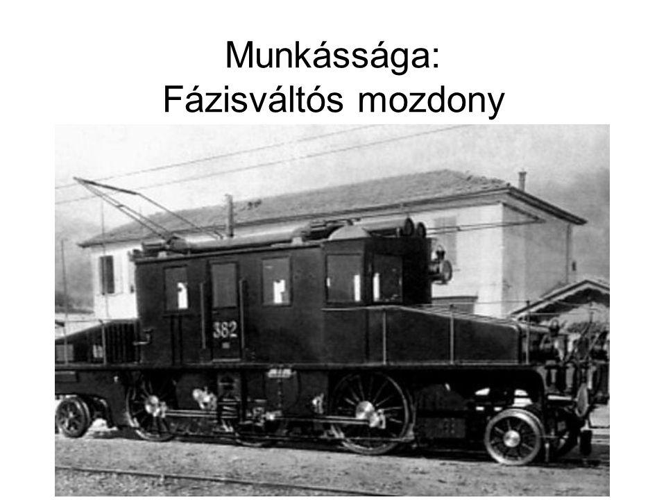 Munkássága: Fázisváltós mozdony