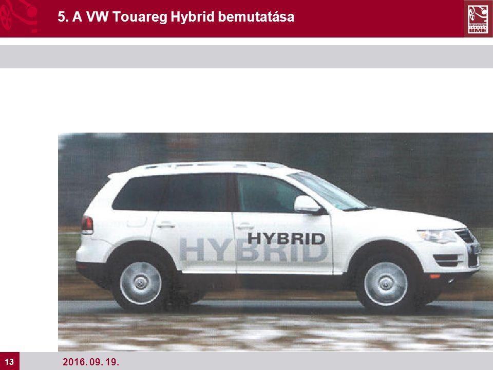 13 2016. 09. 19. 5. A VW Touareg Hybrid bemutatása