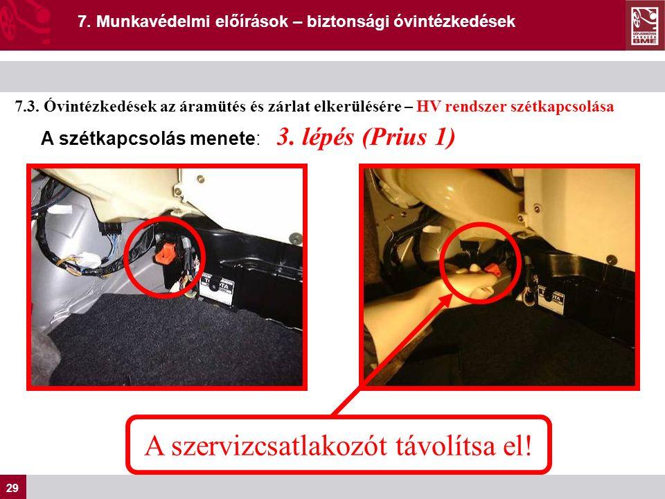 29 7. Munkavédelmi előírások – biztonsági óvintézkedések 7.3.