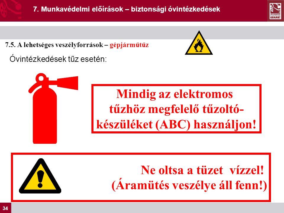 34 7. Munkavédelmi előírások – biztonsági óvintézkedések 7.5.