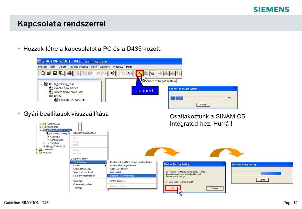 Page 10Guideline SIMOTION D435  Hozzuk létre a kapcsolatot a PC és a D435 között.
