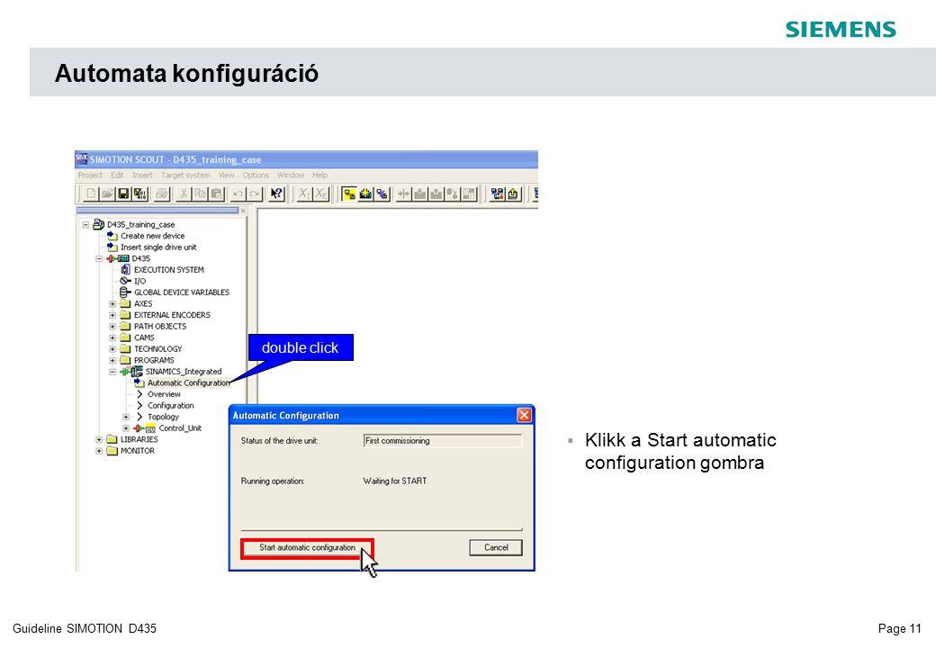 Page 11Guideline SIMOTION D435  Klikk a Start automatic configuration gombra Automata konfiguráció double click