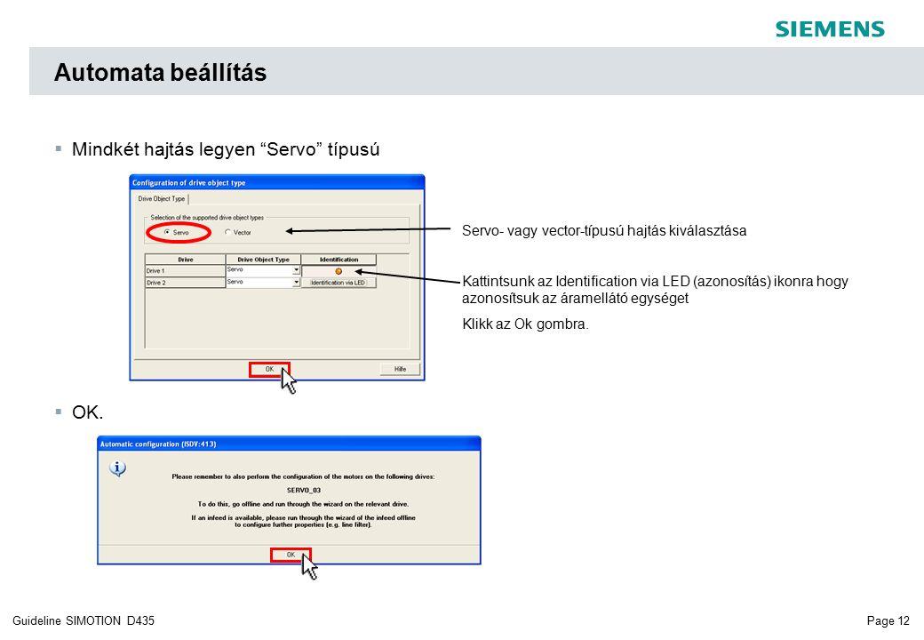 Page 12Guideline SIMOTION D435  Mindkét hajtás legyen Servo típusú  OK.
