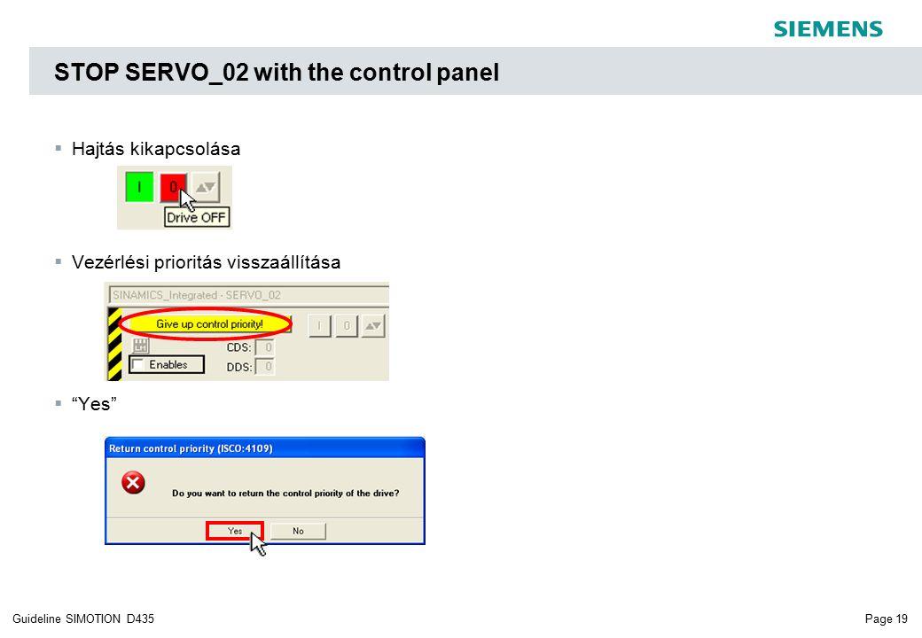 Page 19Guideline SIMOTION D435  Hajtás kikapcsolása  Vezérlési prioritás visszaállítása  Yes STOP SERVO_02 with the control panel
