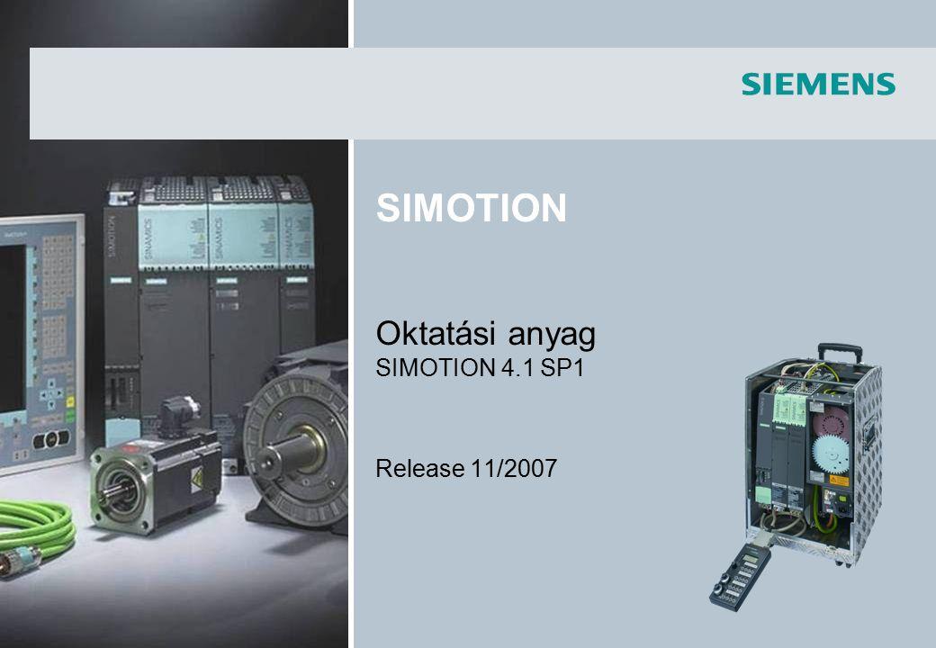 SIMOTION Oktatási anyag SIMOTION 4.1 SP1 Release 11/2007