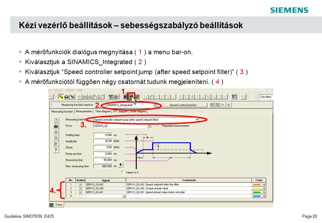 """Page 20Guideline SIMOTION D435  A mérőfunkciók dialógus megnyitása ( 1 ) a menu bar-on.  Kiválasztjuk a SINAMICS_Integrated ( 2 )  Kiválasztjuk """"Sp"""