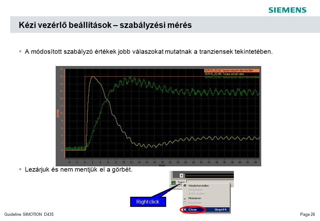Page 26Guideline SIMOTION D435  A módosított szabályzó értékek jobb válaszokat mutatnak a tranziensek tekintetében.