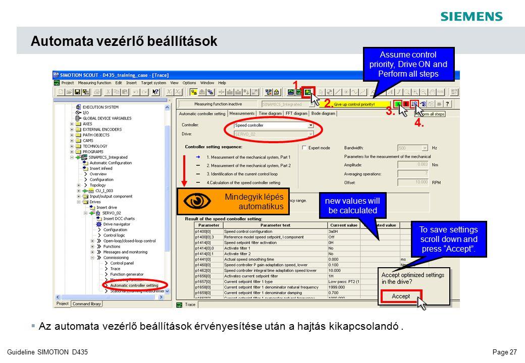 Page 27Guideline SIMOTION D435 Automata vezérlő beállítások  Az automata vezérlő beállítások érvényesítése után a hajtás kikapcsolandó.