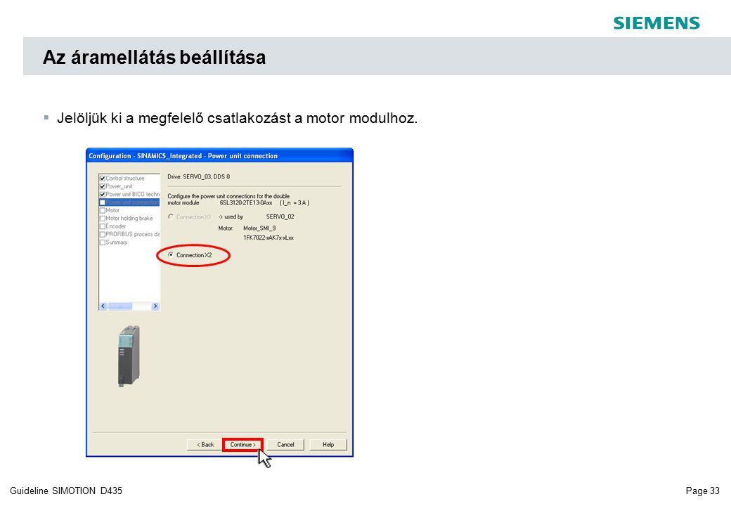 Page 33Guideline SIMOTION D435 Az áramellátás beállítása  Jelöljük ki a megfelelő csatlakozást a motor modulhoz.