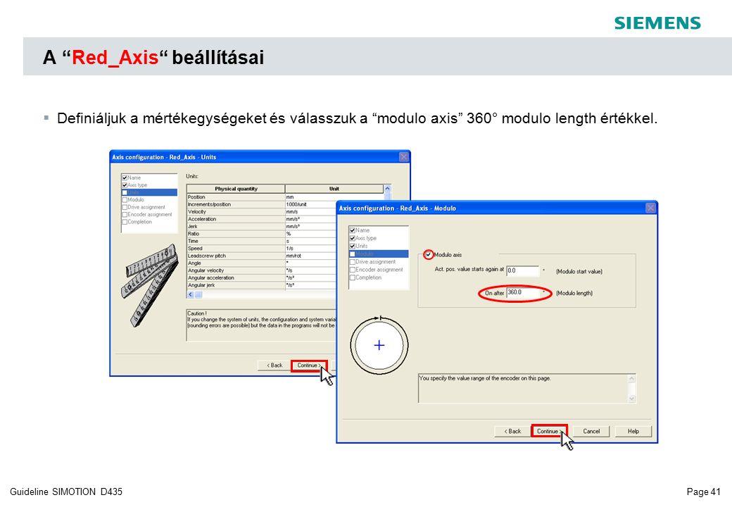 Page 41Guideline SIMOTION D435 A Red_Axis beállításai  Definiáljuk a mértékegységeket és válasszuk a modulo axis 360° modulo length értékkel.