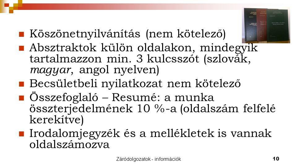 Záródolgozatok - információk10 Köszönetnyilvánítás (nem kötelező) Absztraktok külön oldalakon, mindegyik tartalmazzon min.