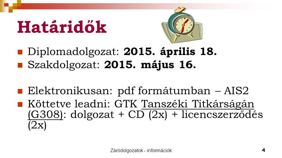 Záródolgozatok - információk4 Határidők Diplomadolgozat: 2015.