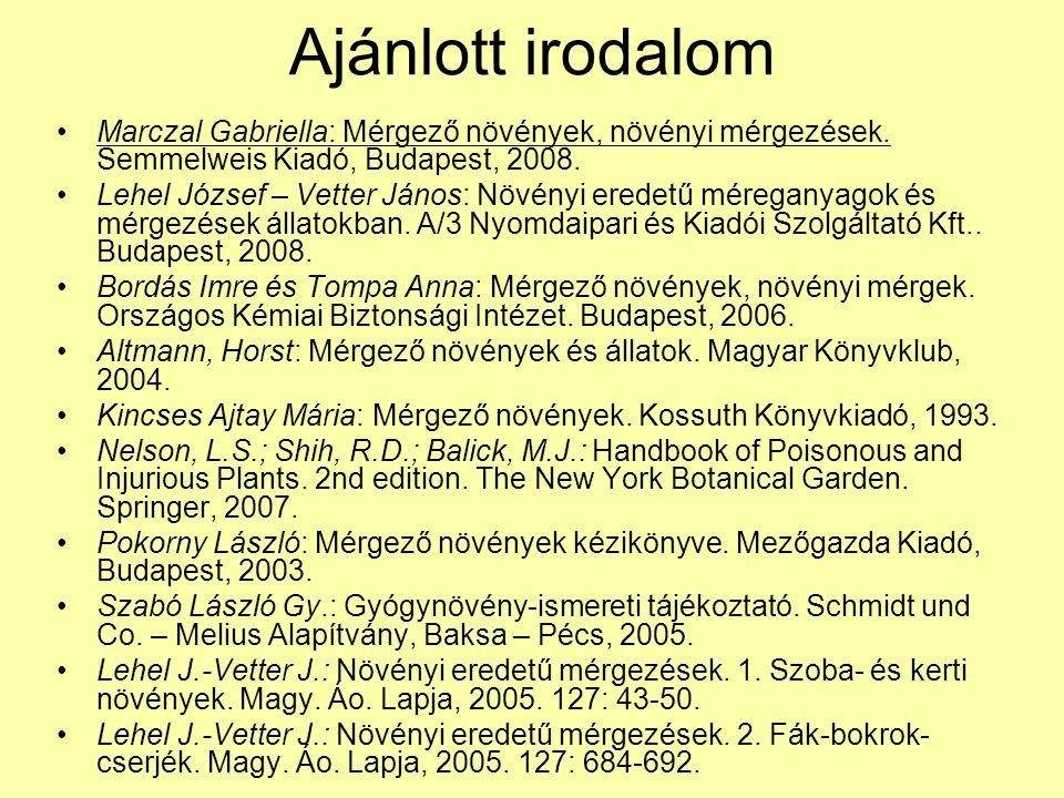Ajánlott irodalom A.Alberts, P. Mullen, M. Spohn: Fák, bokrok gyógyító ereje.