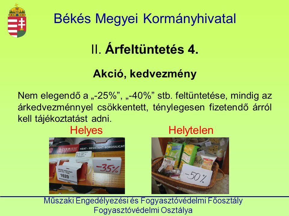 Békés Megyei Kormányhivatal Műszaki Engedélyezési és Fogyasztóvédelmi Főosztály Fogyasztóvédelmi Osztálya II.
