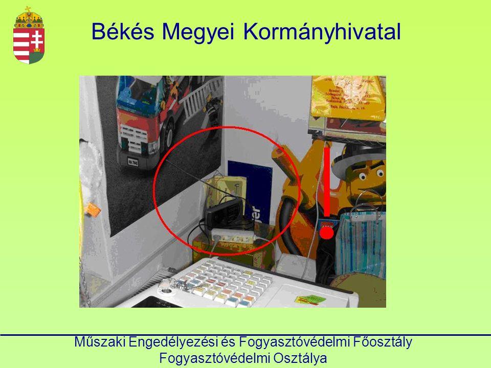 Műszaki Engedélyezési és Fogyasztóvédelmi Főosztály Fogyasztóvédelmi Osztálya Békés Megyei Kormányhivatal