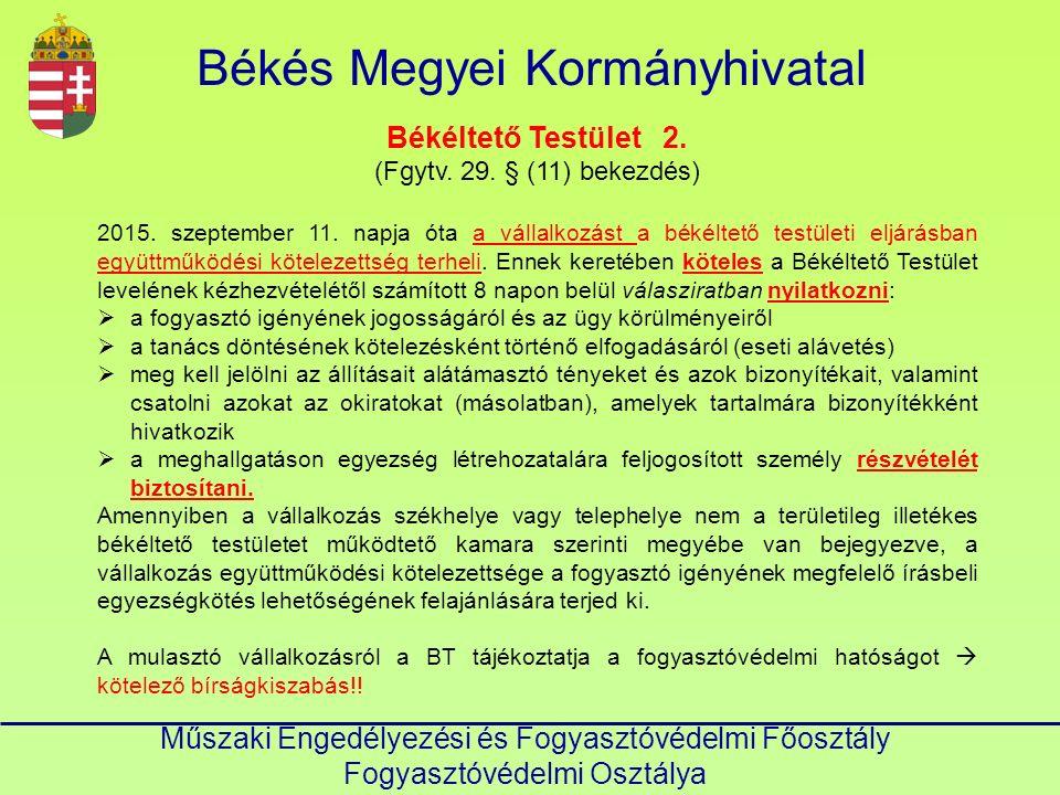Békés Megyei Kormányhivatal Műszaki Engedélyezési és Fogyasztóvédelmi Főosztály Fogyasztóvédelmi Osztálya Békéltető Testület 2.
