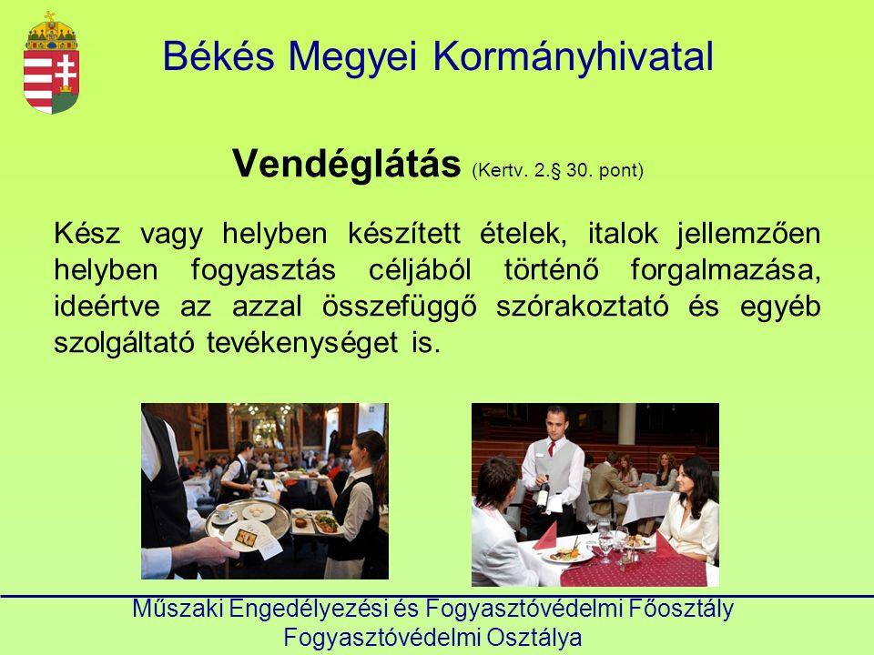 Békés Megyei Kormányhivatal Műszaki Engedélyezési és Fogyasztóvédelmi Főosztály Fogyasztóvédelmi Osztálya Vendéglátás (Kertv.