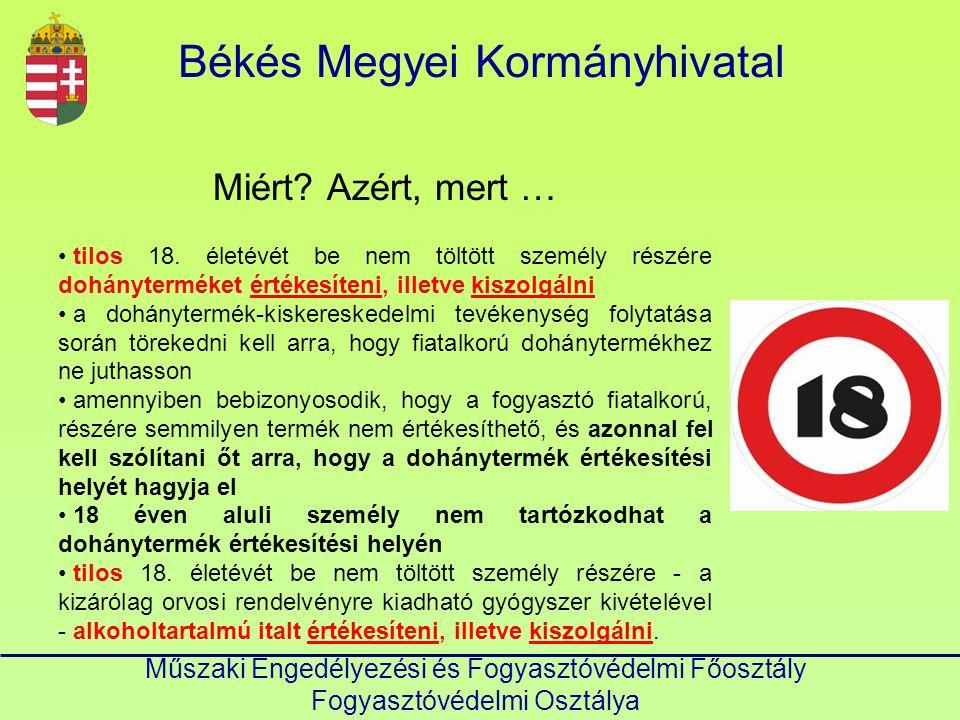 Békés Megyei Kormányhivatal Műszaki Engedélyezési és Fogyasztóvédelmi Főosztály Fogyasztóvédelmi Osztálya Miért.