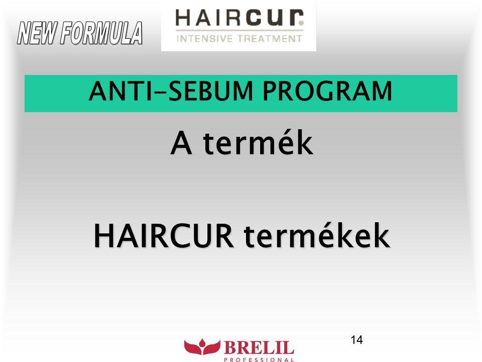 14 A termék HAIRCUR termékek ANTI-SEBUM PROGRAM
