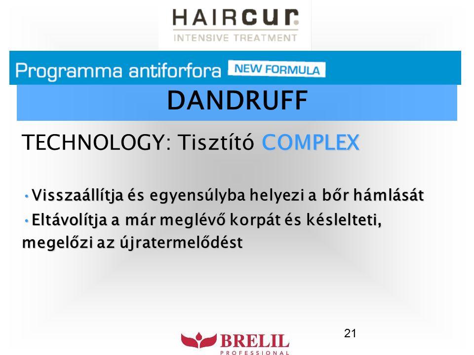 21 COMPLEX TECHNOLOGY: Tisztító COMPLEX Visszaállítja és egyensúlyba helyezi a bőr hámlásátVisszaállítja és egyensúlyba helyezi a bőr hámlását Eltávol