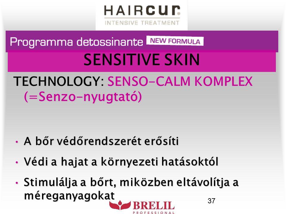 37 SENSITIVE SKIN SENSO-CALM KOMPLEX (=Senzo-nyugtató) TECHNOLOGY: SENSO-CALM KOMPLEX (=Senzo-nyugtató) A bőr védőrendszerét erősítiA bőr védőrendszer