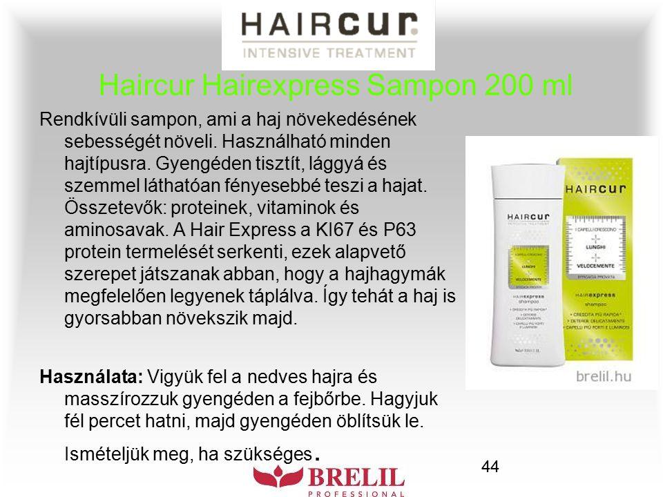 44 Haircur Hairexpress Sampon 200 ml Rendkívüli sampon, ami a haj növekedésének sebességét növeli. Használható minden hajtípusra. Gyengéden tisztít, l