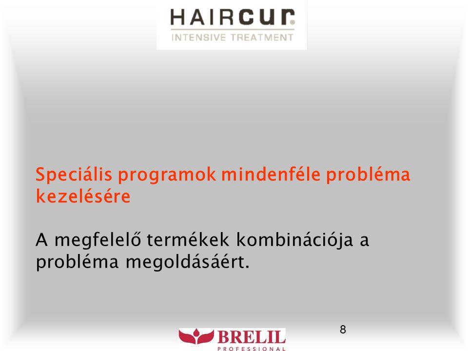 9 ANTI-SEBUM PROGRAM A faggyútermelés szabályozására ANTI-DANDRUFF PROGRAM Szabályozza a fejbőr hámlását és mélyen tisztítja a fejbőrt ANTI-HAIR LOSS PROGRAM Komplett program a hajhullást kiváltó okok megszüntetésére Komplett program a hajhullást kiváltó okok megszüntetésére DETOX PROGRAM A méreganyagok eltávolításáért és a fejbőr természetes egyensúlyának visszaállításáért felelős