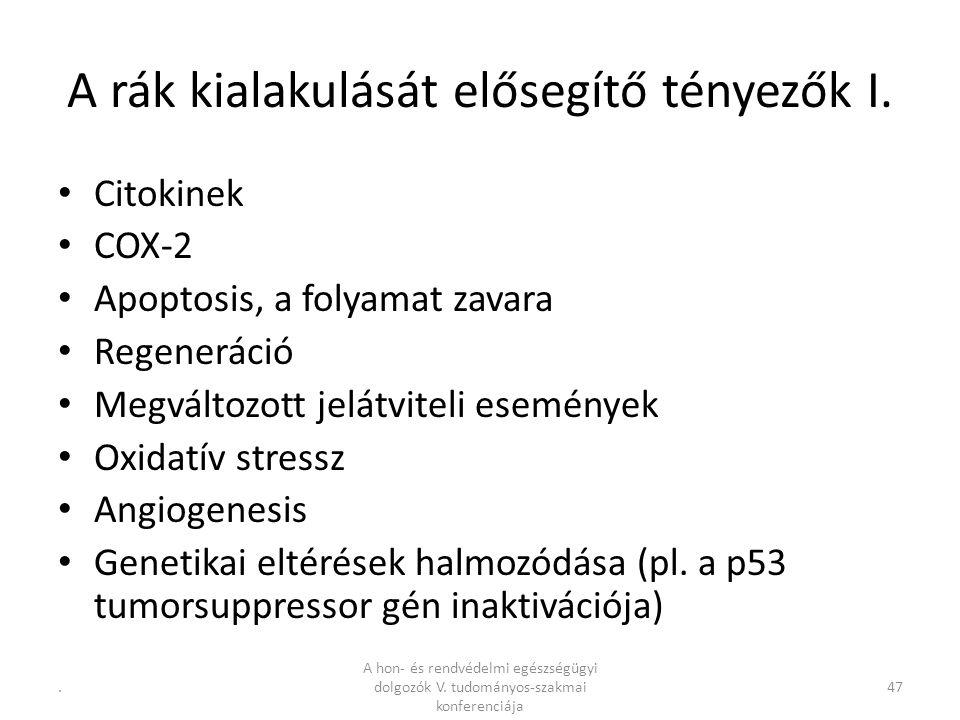.47 A rák kialakulását elősegítő tényezők I.
