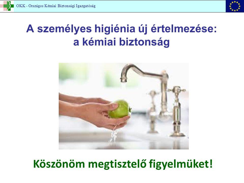 A személyes higiénia új értelmezése: a kémiai biztonság Köszönöm megtisztelő figyelmüket.