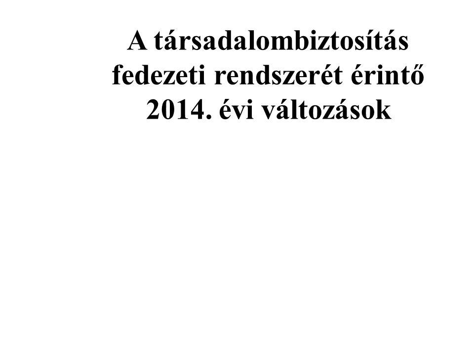 A társadalombiztosítás fedezeti rendszerét érintő 2014. évi változások
