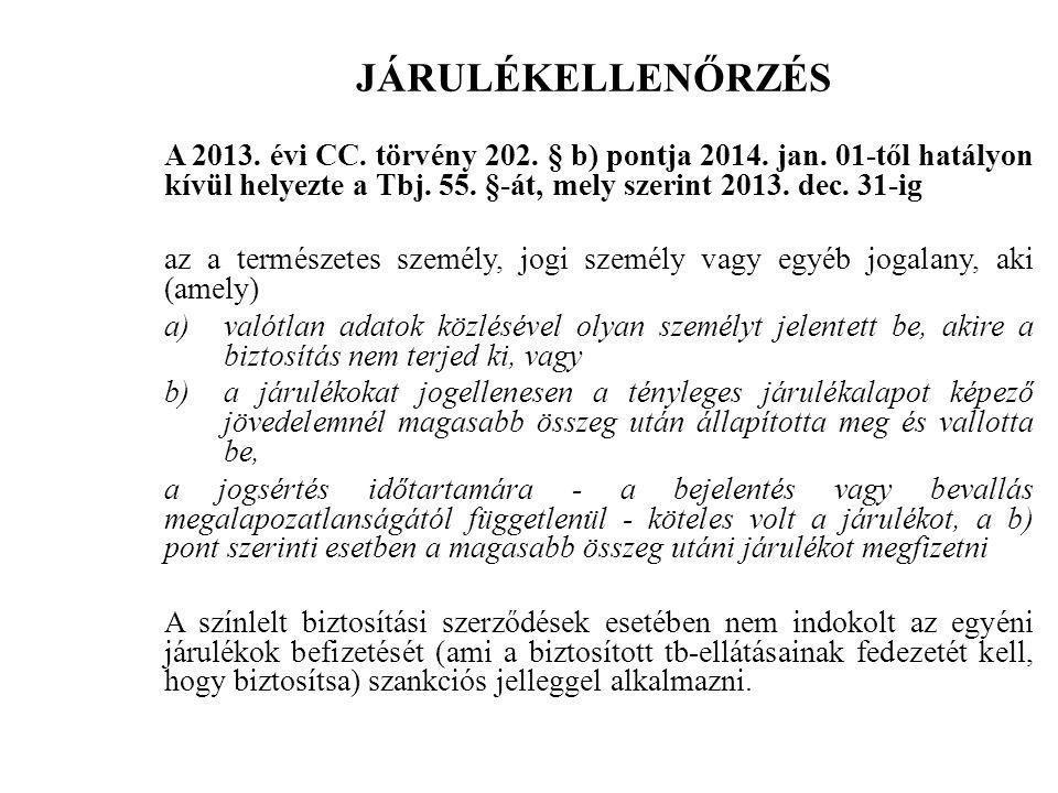 JÁRULÉKELLENŐRZÉS A 2013. évi CC. törvény 202. § b) pontja 2014.
