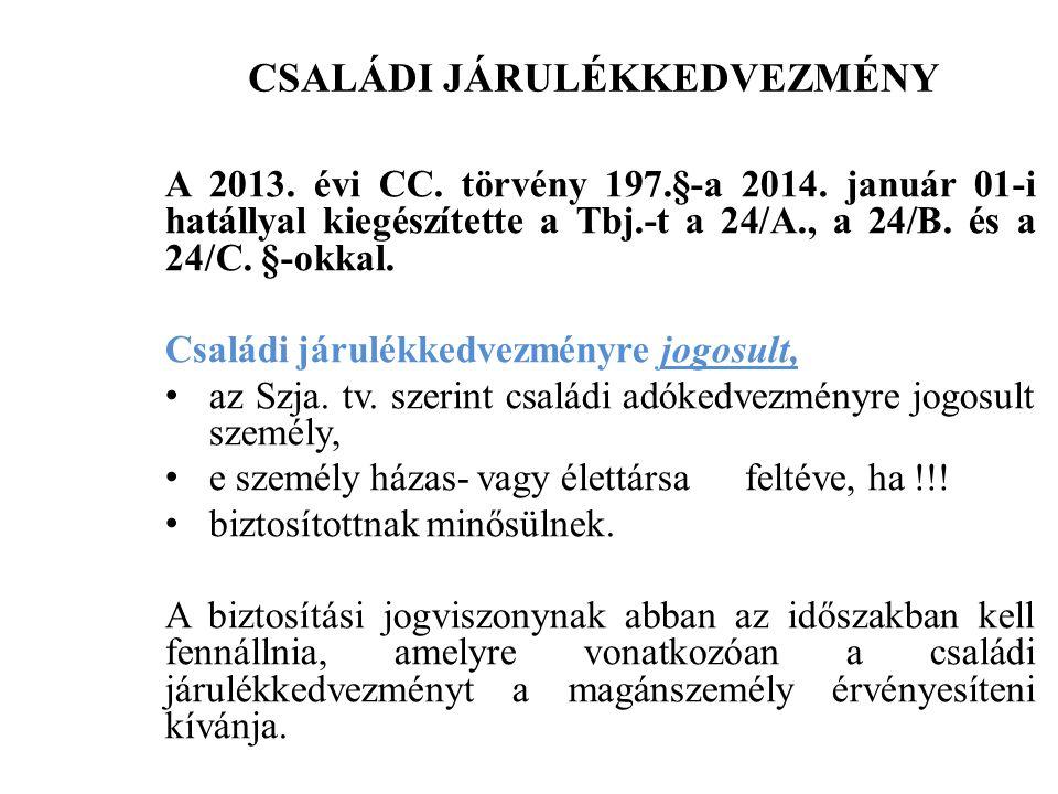 CSALÁDI JÁRULÉKKEDVEZMÉNY A 2013. évi CC. törvény 197.§-a 2014.
