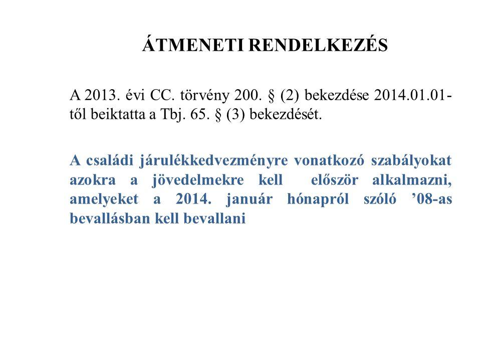 ÁTMENETI RENDELKEZÉS A 2013. évi CC. törvény 200.
