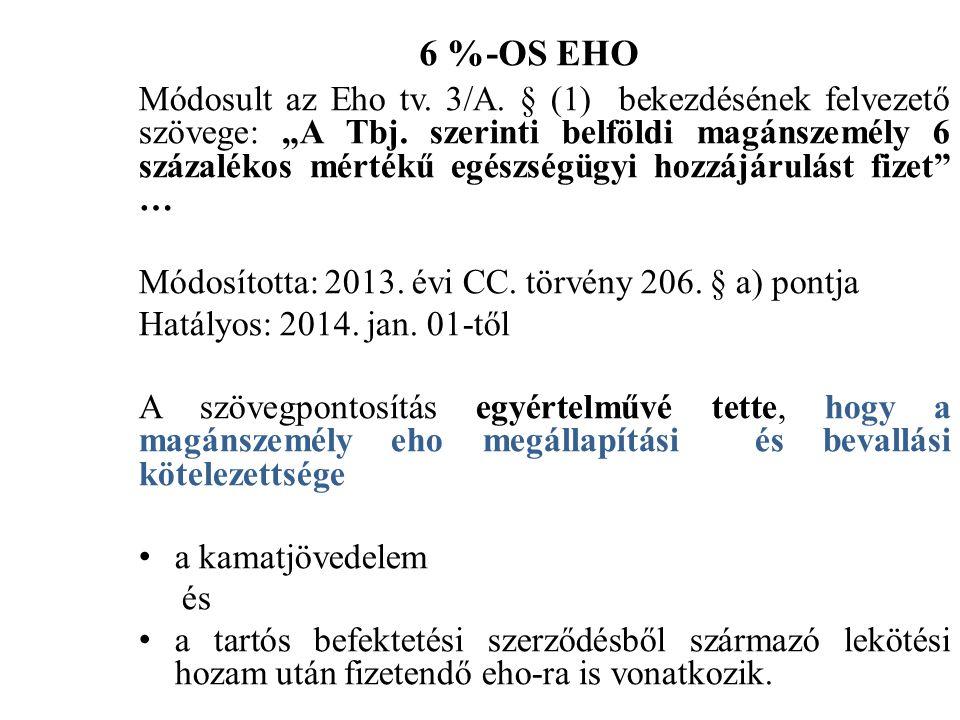 """6 %-OS EHO Módosult az Eho tv. 3/A. § (1) bekezdésének felvezető szövege: """"A Tbj."""