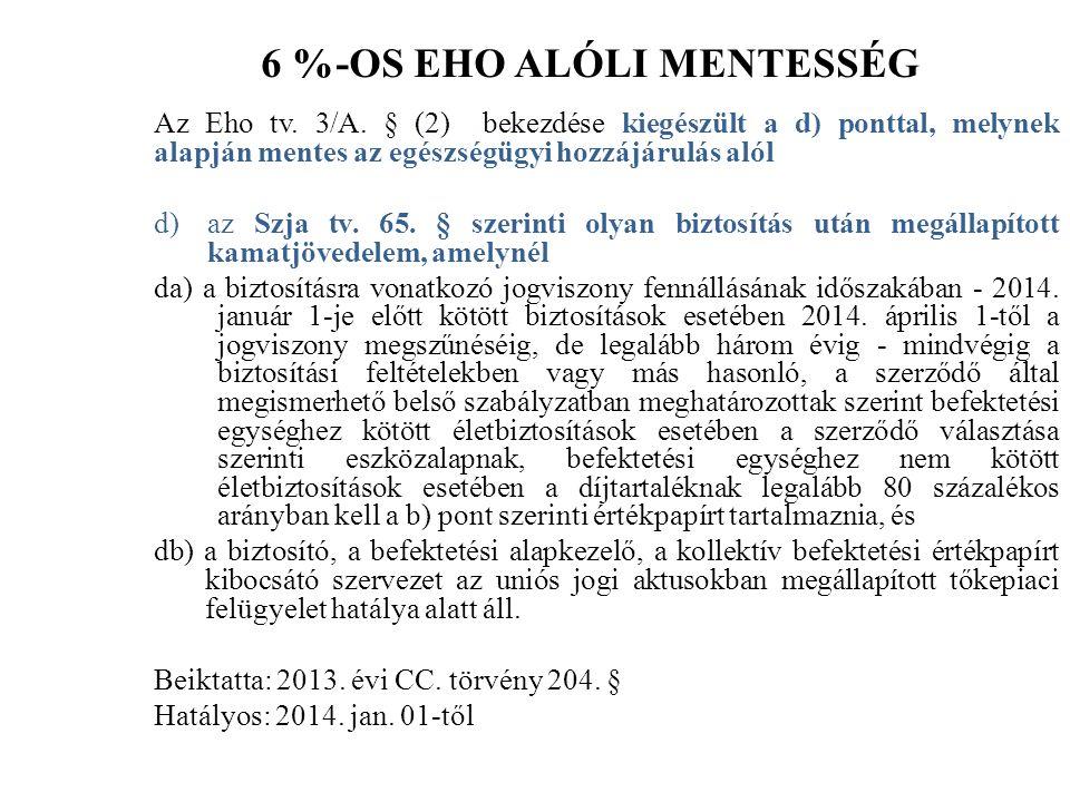 6 %-OS EHO ALÓLI MENTESSÉG Az Eho tv. 3/A.