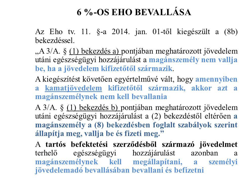 6 %-OS EHO BEVALLÁSA Az Eho tv. 11. §-a 2014. jan.
