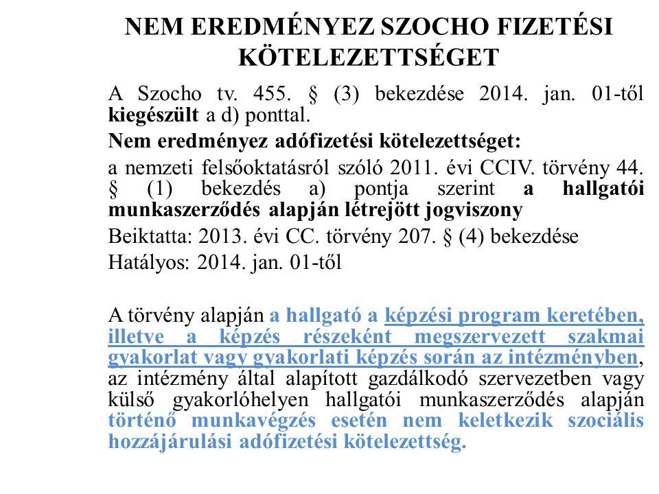 NEM EREDMÉNYEZ SZOCHO FIZETÉSI KÖTELEZETTSÉGET A Szocho tv.