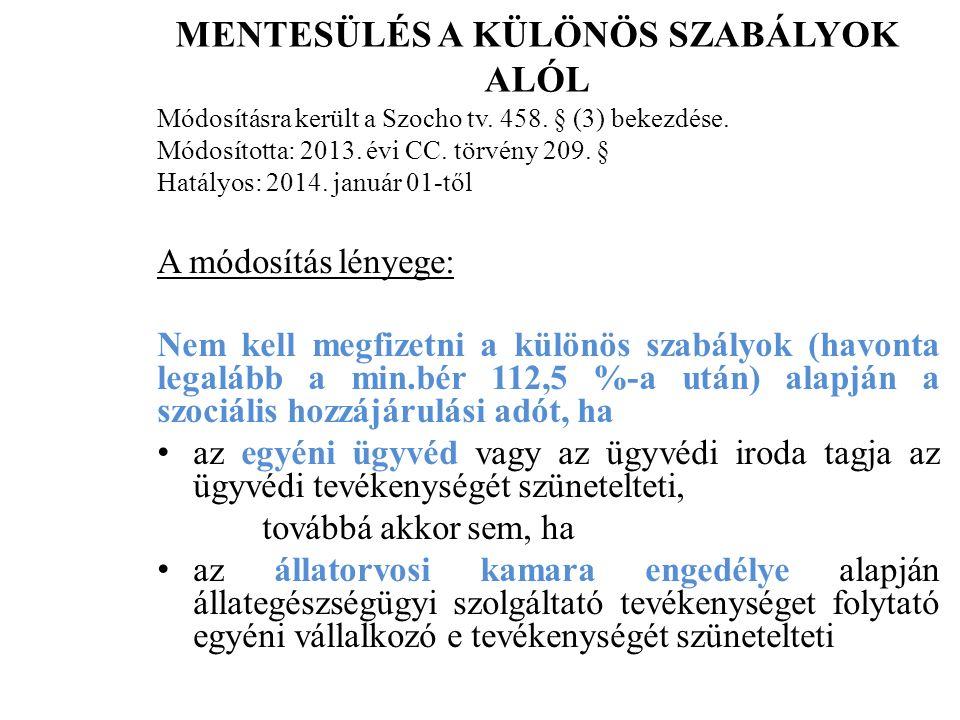 MENTESÜLÉS A KÜLÖNÖS SZABÁLYOK ALÓL Módosításra került a Szocho tv.