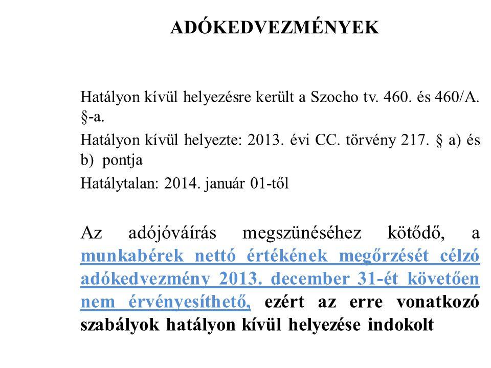 ADÓKEDVEZMÉNYEK Hatályon kívül helyezésre került a Szocho tv.