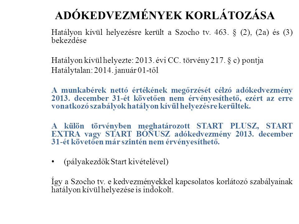 ADÓKEDVEZMÉNYEK KORLÁTOZÁSA Hatályon kívül helyezésre került a Szocho tv.