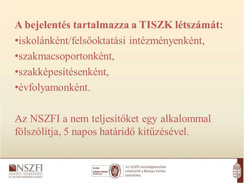 Az adott tanévben nem fogadhat támogatást a TISZK, ha nem szolgáltat létszámadatokat, a létszáma nem éri el az Szht.