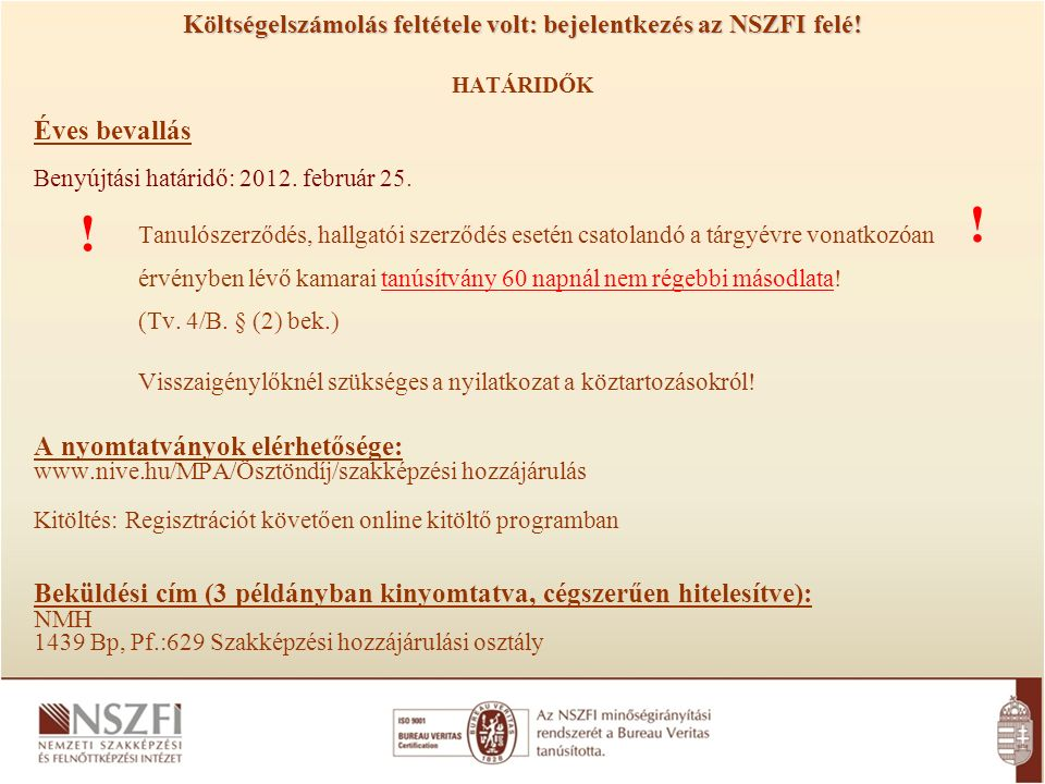 Költségelszámolás feltétele volt: bejelentkezés az NSZFI felé.