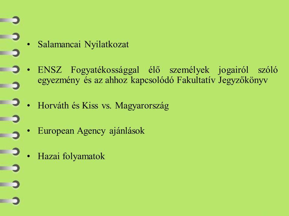 Salamancai Nyilatkozat ENSZ Fogyatékossággal élő személyek jogairól szóló egyezmény és az ahhoz kapcsolódó Fakultatív Jegyzőkönyv Horváth és Kiss vs.