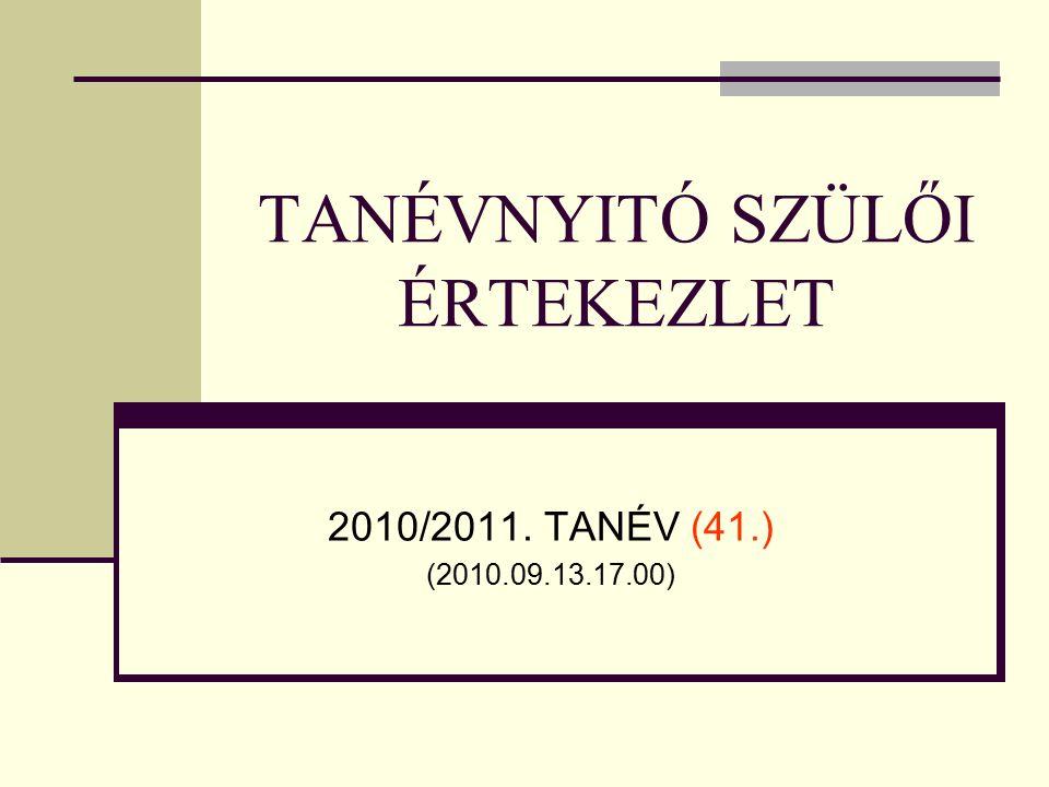TANÉVNYITÓ SZÜLŐI ÉRTEKEZLET 2010/2011. TANÉV (41.) (2010.09.13.17.00)