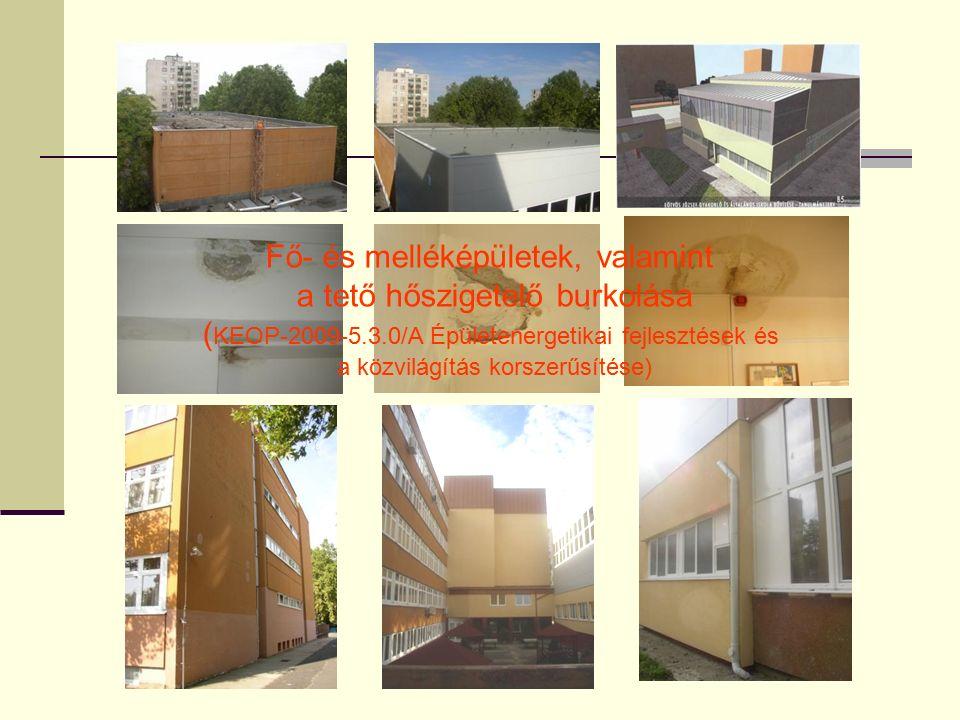 Fő- és melléképületek, valamint a tető hőszigetelő burkolása ( KEOP-2009-5.3.0/A Épületenergetikai fejlesztések és a közvilágítás korszerűsítése)